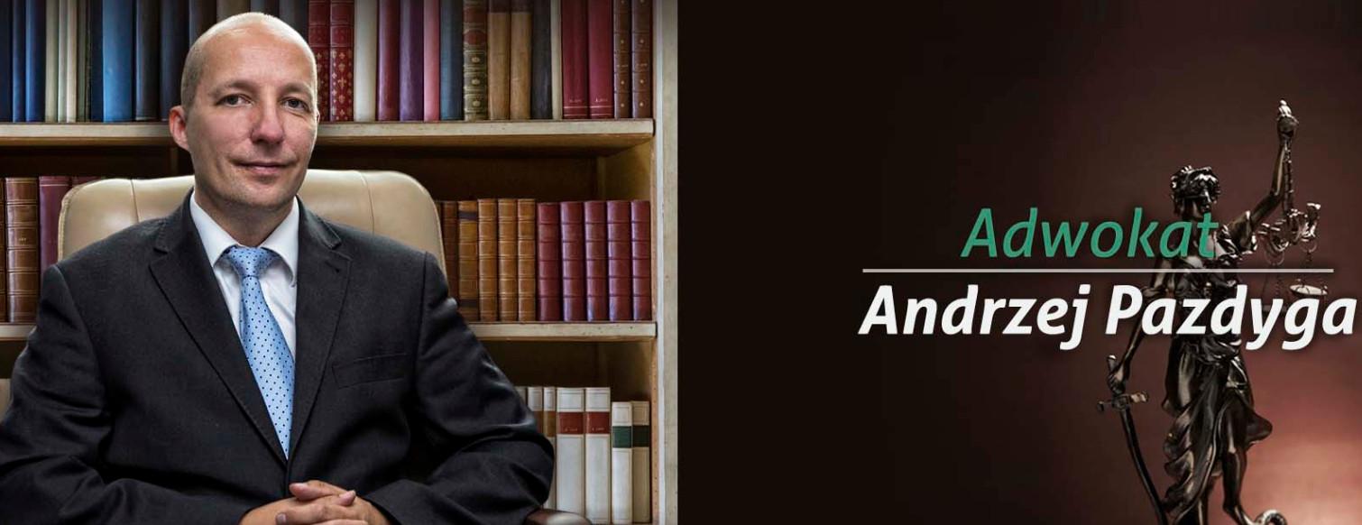 Adwokat Andrzej Pazdyga - Kancelaria Prawnicza w Toruniu